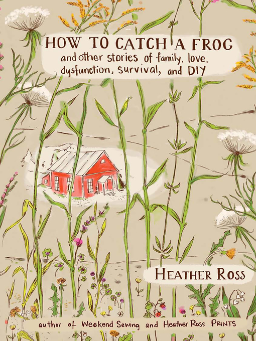 Title details for How to Catch a Frog by Heather Ross - Available