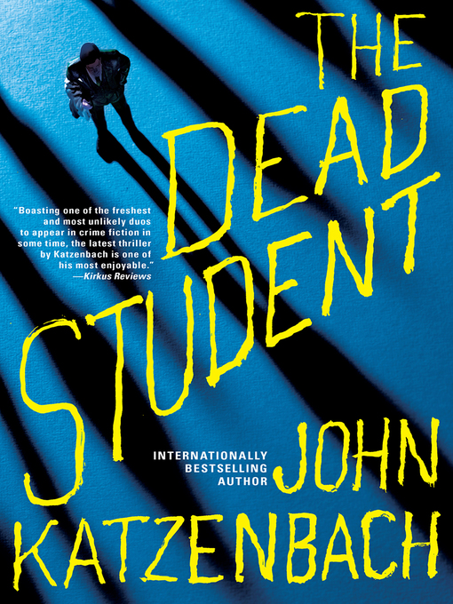 Title details for The Dead Student by John Katzenbach - Available