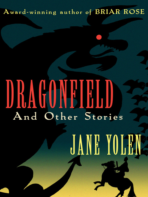 Title details for Dragonfield by Jane Yolen - Available
