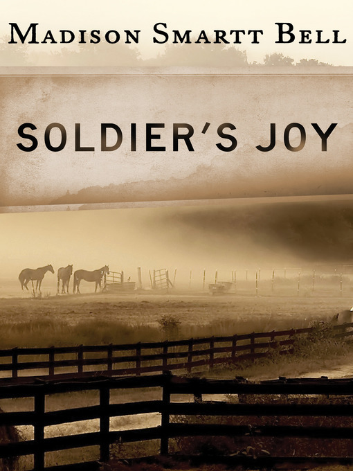 Title details for Soldier's Joy by Madison Smartt Bell - Available