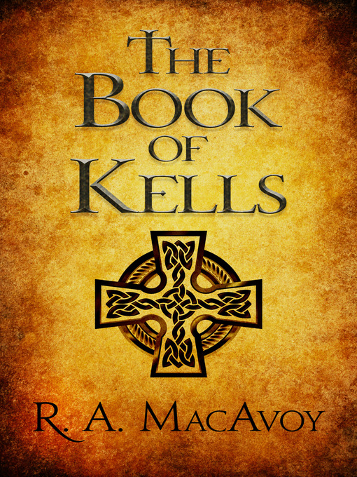 Title details for Book of Kells by R. A. MacAvoy - Wait list