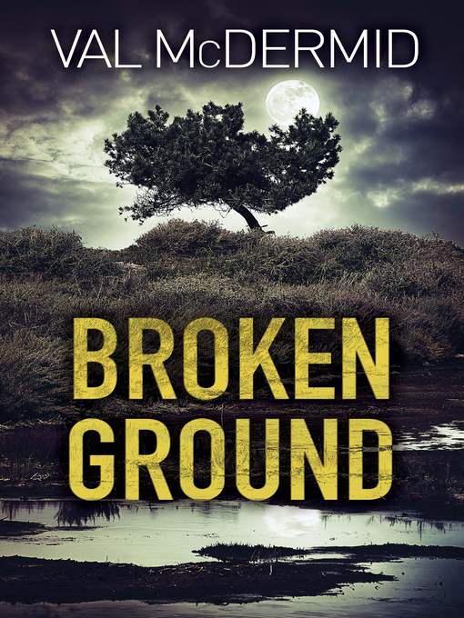Title details for Broken Ground by Val McDermid - Available