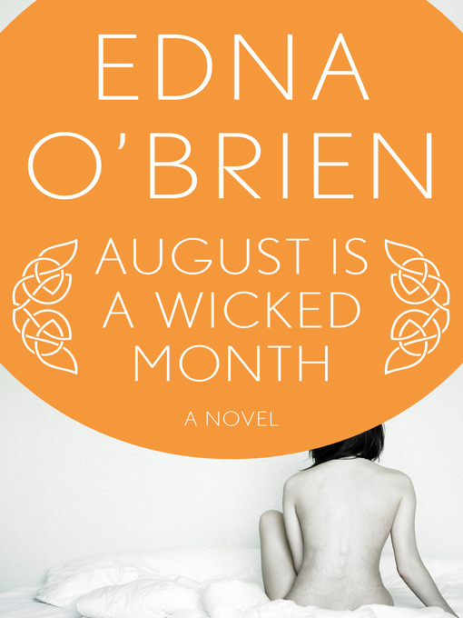 Title details for August Is a Wicked Month by Edna O'Brien - Available