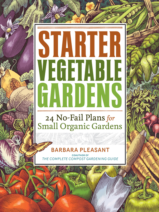 Title details for Starter Vegetable Gardens by Barbara Pleasant - Wait list