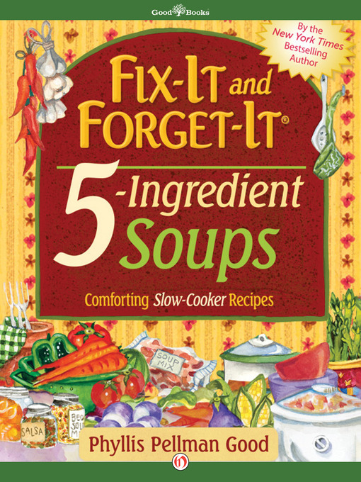 Title details for Fix-It and Forget-It 5-Ingredient Soups by Phyllis Pellman Good - Available