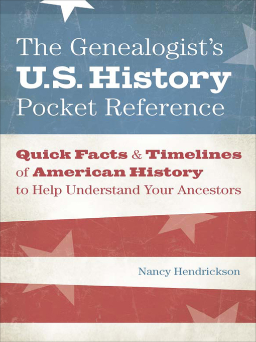 Title details for The Genealogist's U.S. History Pocket Reference by Nancy Hendrickson - Available