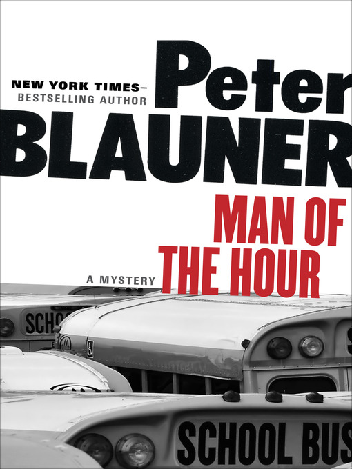 Title details for Man of the Hour by Peter Blauner - Available