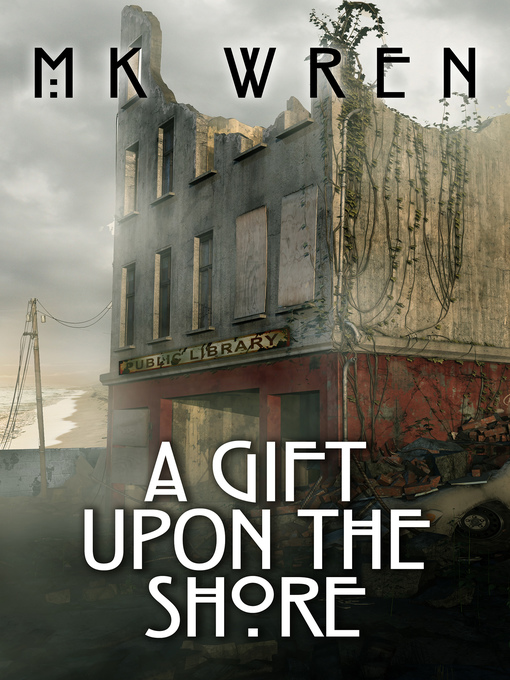 Title details for A Gift Upon the Shore by M.K. Wren - Available