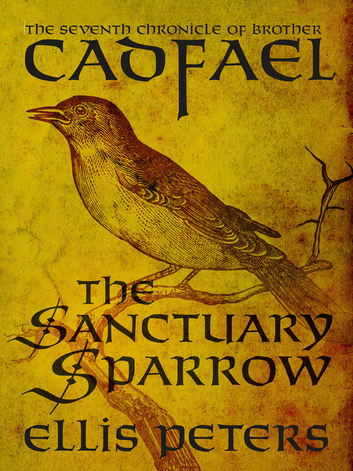 Title details for The Sanctuary Sparrow by Ellis Peters - Wait list