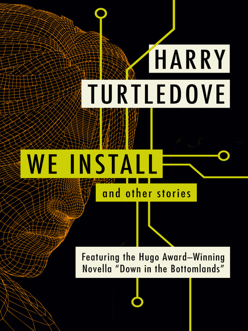 Title details for We Install by Harry Turtledove - Wait list
