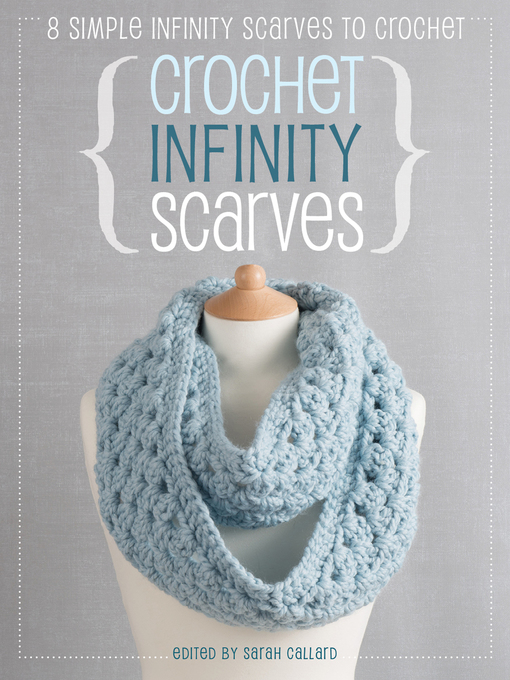 Title details for Crochet Infinity Scarves by Sarah Callard - Available