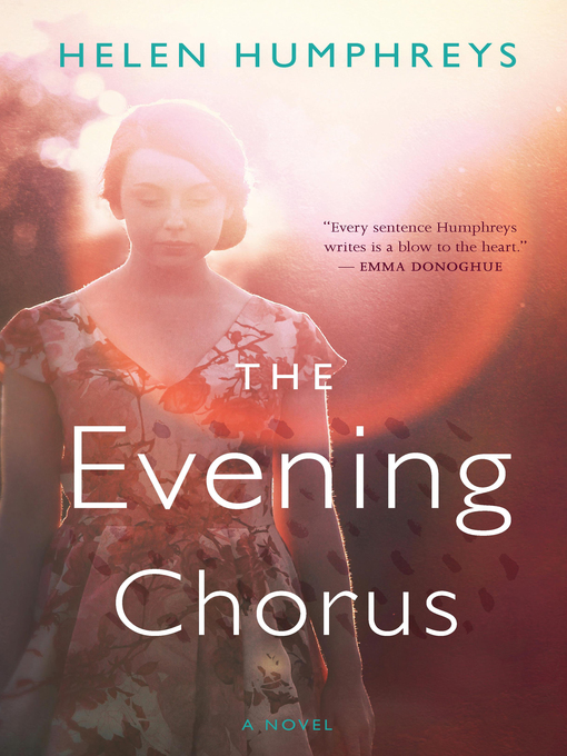 Title details for The Evening Chorus by Helen Humphreys - Available