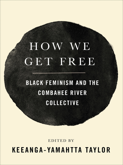 Title details for How We Get Free by Keeanga-Yamahtta Taylor - Available