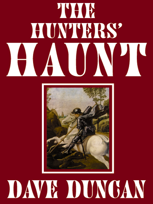 Title details for The Hunter's Haunt by Dave Duncan - Available
