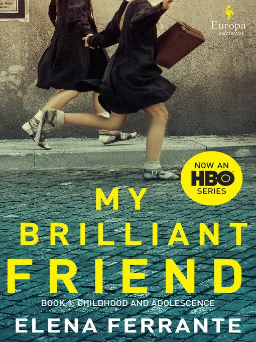 Title details for My Brilliant Friend by Elena Ferrante - Wait list