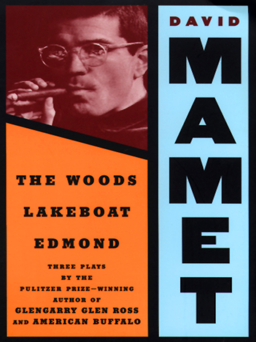 Title details for The Woods, Lakeboat, Edmond by David Mamet - Available