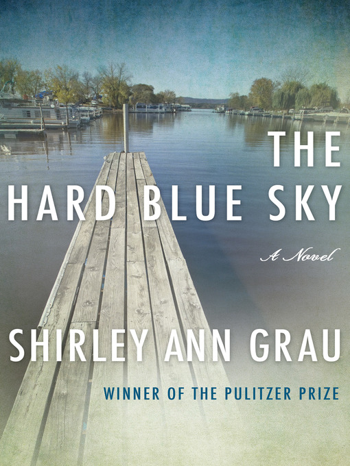 Title details for The Hard Blue Sky by Shirley Ann Grau - Available