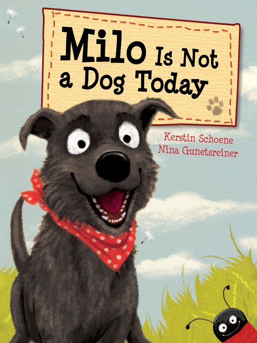 Title details for Milo Is Not a Dog Today by Kerstin Schoene - Available