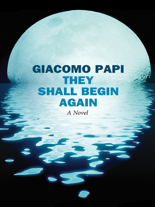 Title details for They Shall Begin Again by Giacomo Papi - Available
