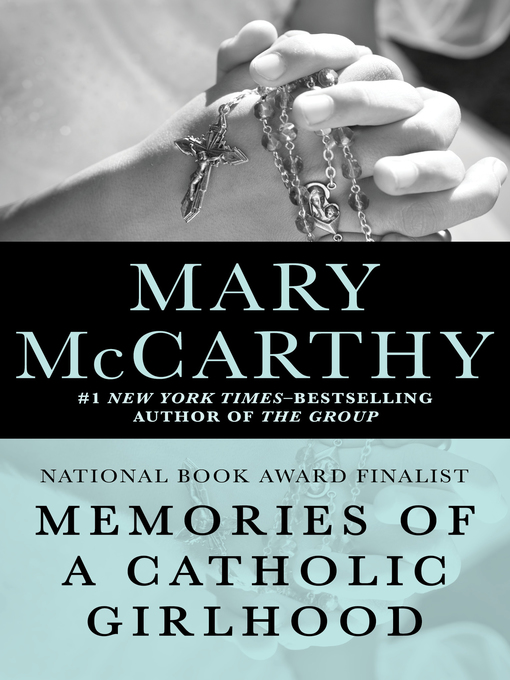 Title details for Memories of a Catholic Girlhood by Mary McCarthy - Available