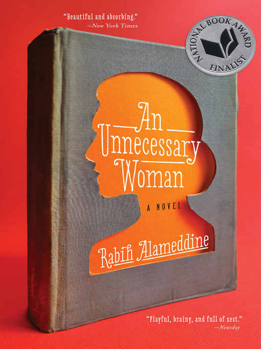 Title details for An Unnecessary Woman by Rabih Alameddine - Available
