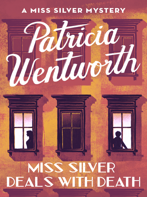 Title details for Miss Silver Deals with Death by Patricia  Wentworth - Wait list