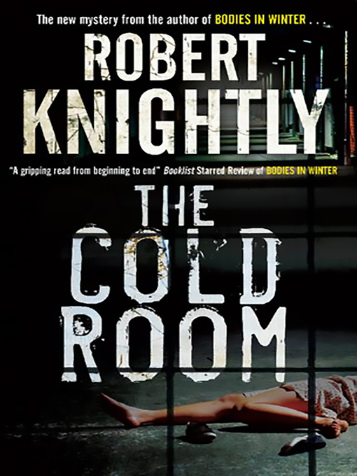 Title details for The Cold Room by Robert Knightly - Available