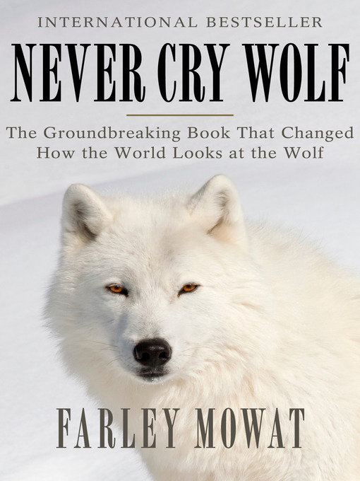 Title details for Never Cry Wolf by Farley Mowat - Available