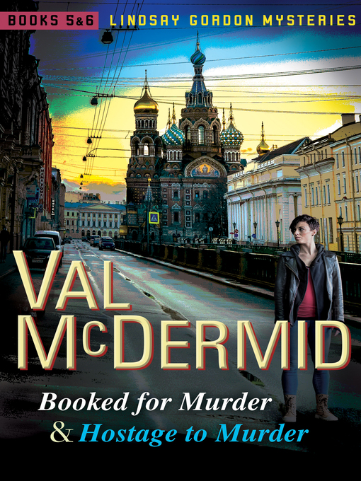 Title details for Booked for Murder & Hostage to Murder by Val McDermid - Available