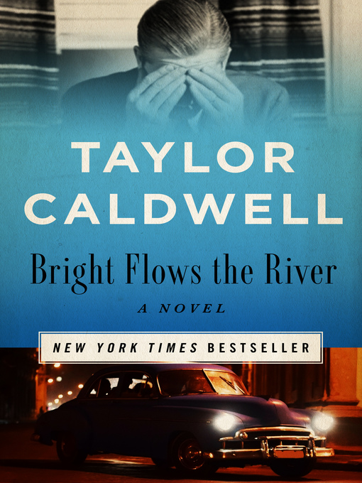 Title details for Bright Flows the River by Taylor Caldwell - Wait list