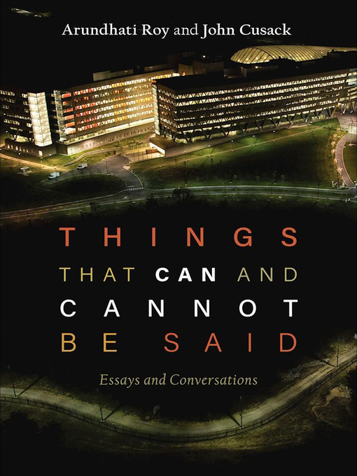 Title details for Things That Can and Cannot Be Said by Arundhati Roy - Available