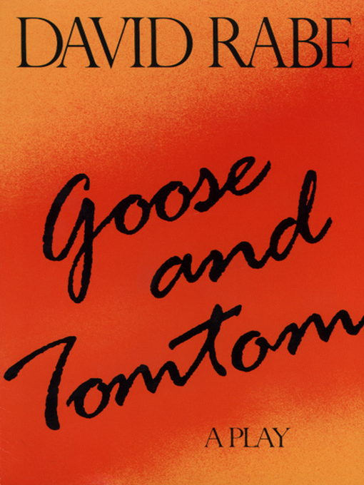 Title details for Goose and Tomtom by David Rabe - Available