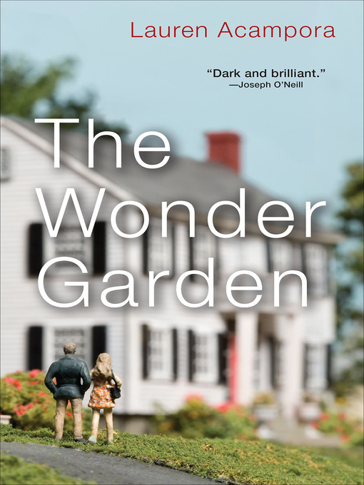 Title details for The Wonder Garden by Lauren Acampora - Available