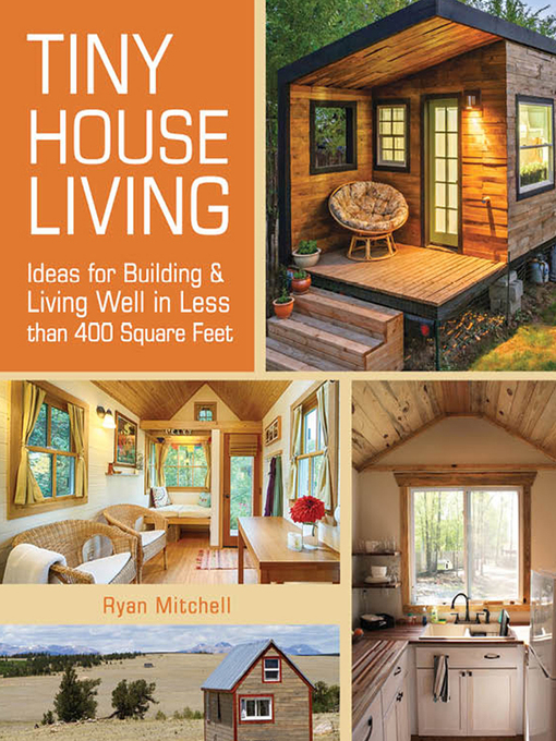 Title details for Tiny House Living by Ryan Mitchell - Available