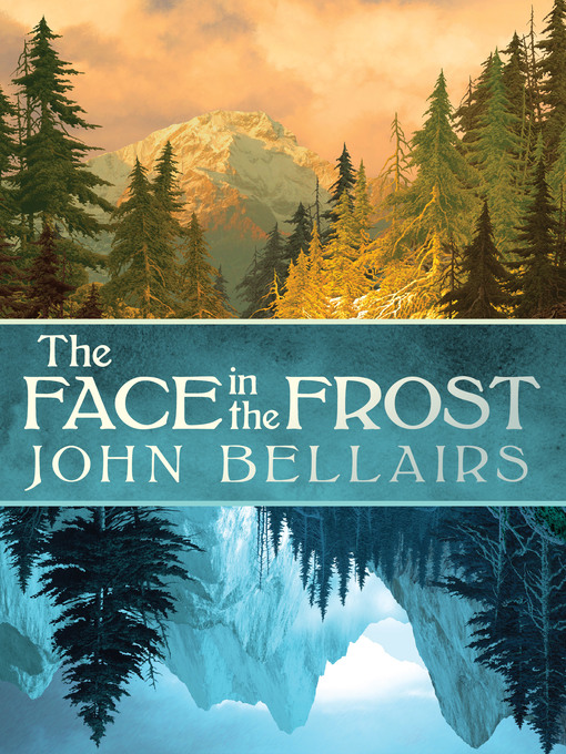 Title details for The Face in the Frost by John Bellairs - Available