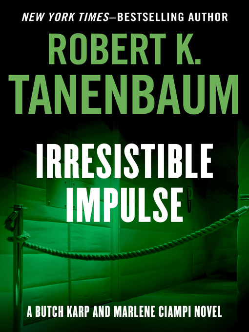 Title details for Irresistible Impulse by Robert K. Tanenbaum - Wait list