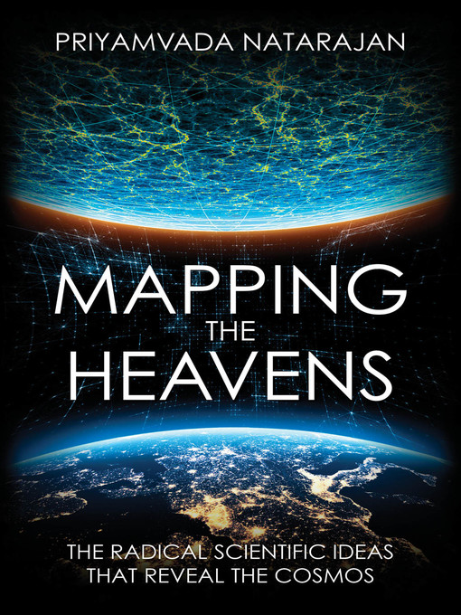 Title details for Mapping the Heavens by Priyamvada Natarajan - Available