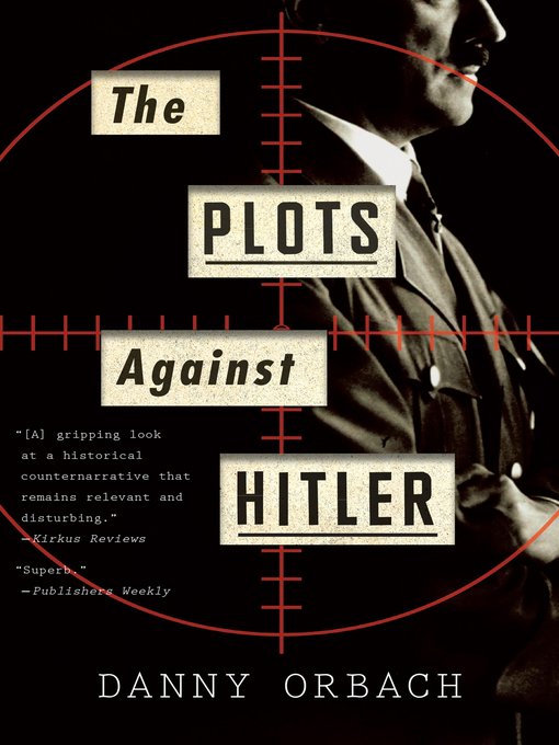 Title details for The Plots Against Hitler by Danny Orbach - Available