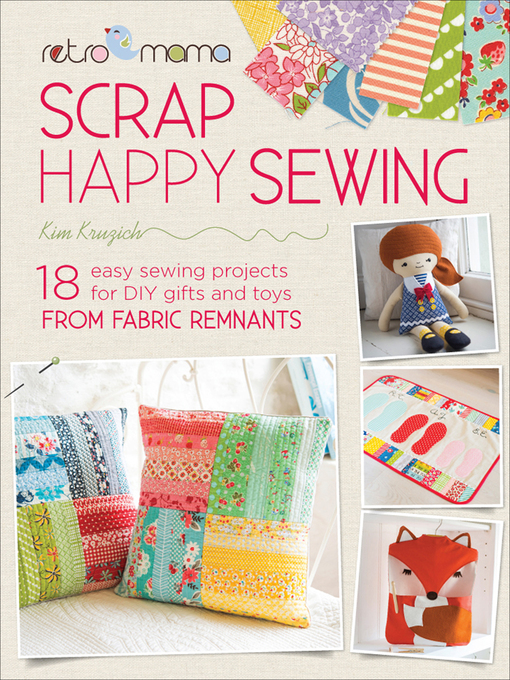 Title details for Scrap Happy Sewing by Kim Kruzich - Available