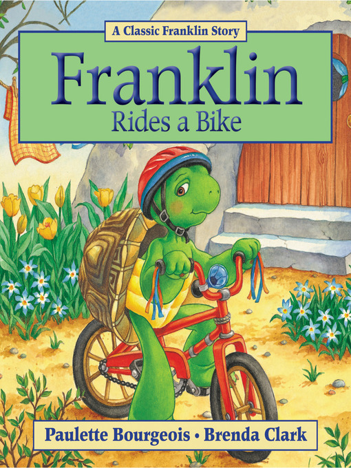 Title details for Franklin Rides a Bike by Paulette Bourgeois - Available