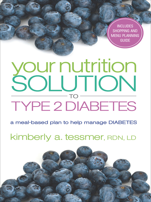 Title details for Your Nutrition Solution to Type 2 Diabetes by Kimberly A. Tessmer - Available