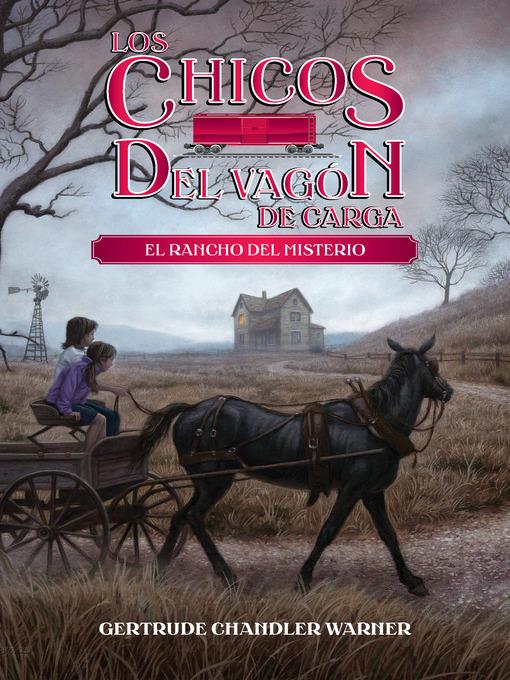 Title details for El rancho del misterio by Gertrude  Chandler Warner - Available
