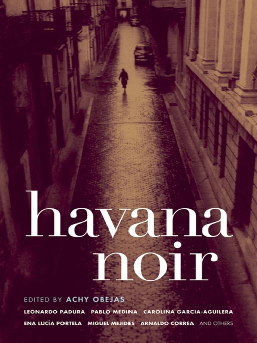 Title details for Havana Noir by Achy Obejas - Available