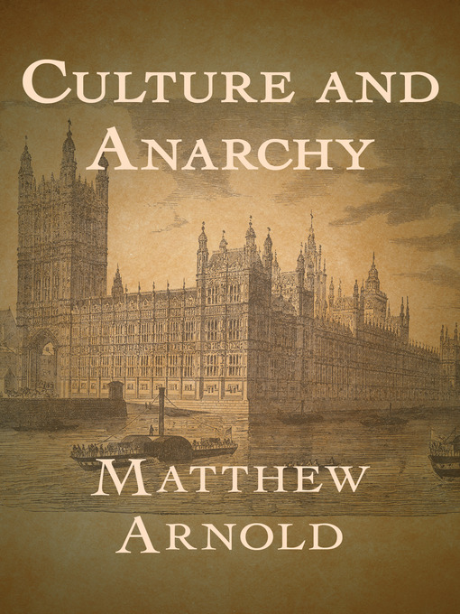 mathew arnold culture and anarchy Arnold caught the public mood with this high-minded but entertaining critique of victorian society, posing questions about.