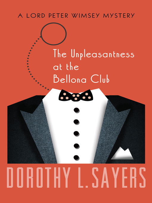Title details for The Unpleasantness at the Bellona Club by Dorothy L. Sayers - Wait list