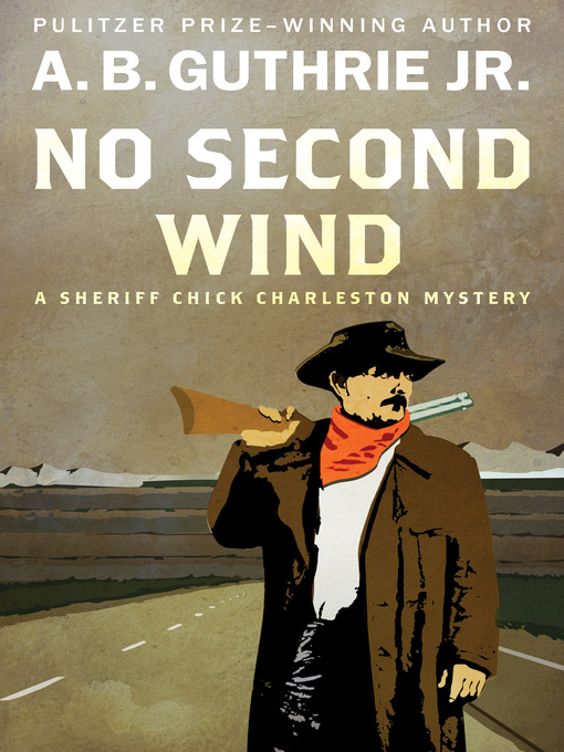 Title details for No Second Wind by A. B. Guthrie - Wait list