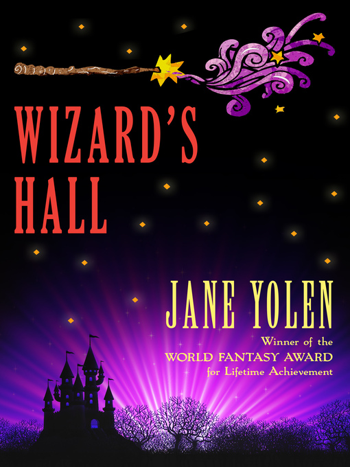 Title details for Wizard's Hall by Jane Yolen - Available