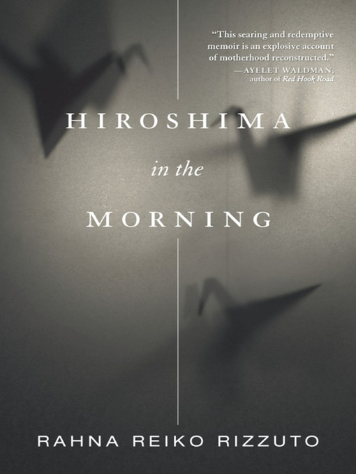 Title details for Hiroshima in the Morning by Rahna Reiko Rizzuto - Available