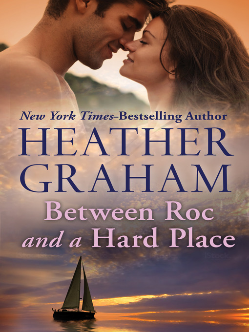 Title details for Between Roc and a Hard Place by Heather Graham - Wait list