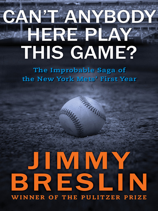 Title details for Can't Anybody Here Play This Game? by Jimmy  Breslin - Wait list